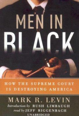 Men in Black: How the Supreme Court Is Destroying America 9780786134823