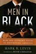 Men in Black: How the Supreme Court Is Destroying America 9780786179251