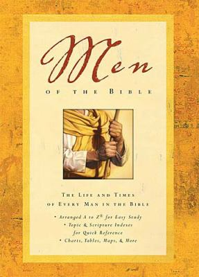 Men of the Bible: The Life and Times of Every Man in the Bible 9780785250784