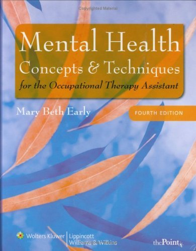 Mental Health Concepts and Techniques for the Occupational Therapy Assistant [With Access Code] 9780781778398