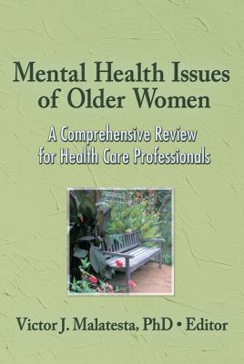 Mental Health Issues of Older Women: A Comprehensive Review for Health Care Professionals 9780789035974