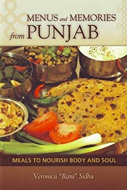 Menus and Memories from Punjab: Meals to Nourish Body and Soul 9780781812207