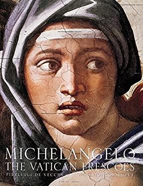 Michelangelo: Vatican Frescoes 9780789201423
