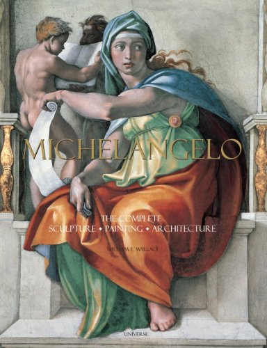 Michelangelo: The Complete Sculpture, Painting, Architecture 9780789318879