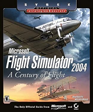 Microsoft Flight Simulator 2004: A Century of Flight (Sybex Official Strategies and Secretssmall /Small ) 9780782142372