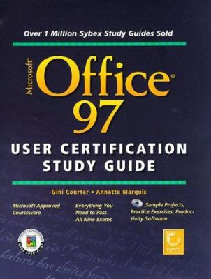 Microsoft Office 97 User Certification Study Guide [With Contains Additional Projects & Exercises...] 9780782122633