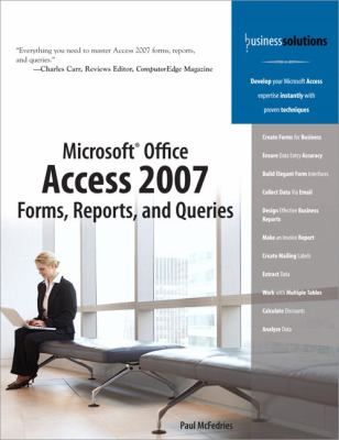Microsoft Office Access 2007 Forms, Reports, and Queries 9780789736697