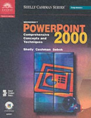 Microsoft PowerPoint 2000: Comprehensive Concepts and Techniques 9780789556110