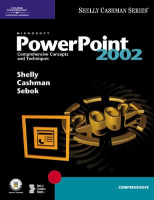 Microsoft PowerPoint 2002: Comprehensive Concepts and Techniques 9780789562852