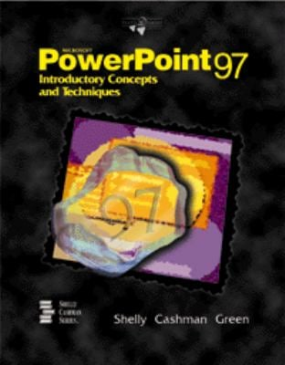 Microsoft PowerPoint 97: Introductory Concepts and Techniques