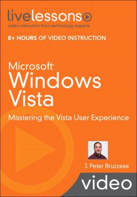 Microsoft Windows Vista: Mastering the Vista User Experience [With Paperback Book] 9780789737786