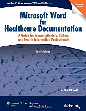 Microsoft Word for Healthcare Documentation: A Guide for Transcriptionists, Editors, and Health Information Professionals [With CDROM and Access Code] 9780781797146