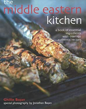 Middle Eastern Kitchen: A Book of Essential Ingredients with Over 150 Authentic Recipes 9780781811903