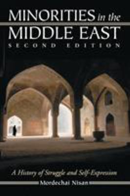 Minorities in the Middle East: A History of Struggle and Self-Expression 9780786413751