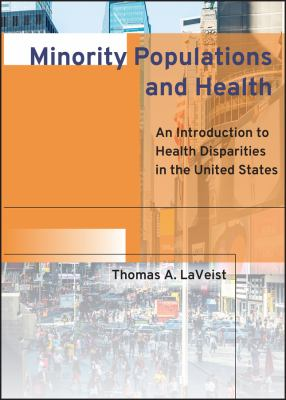 Minority Populations and Health: An Introduction to Health Disparities in the United States 9780787964139