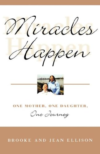 Miracles Happen: One Mother, One Daughter, One Journey 9780786867707