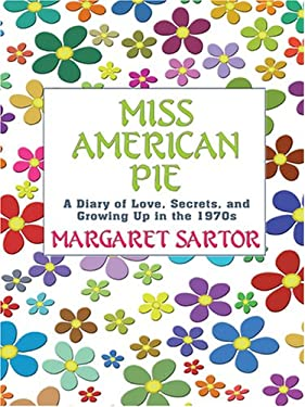Miss American Pie: A Diary of Love, Secrets and Growing Up in the 1970s 9780786291519