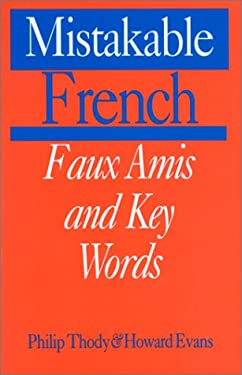 Mistakable French: Faux Amis and Key Words 9780781806497