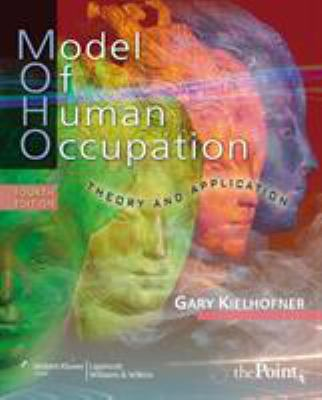 Model of Human Occupation: Theory and Application 9780781769969