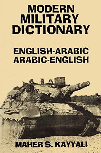 Modern Military Dictionary: English-Arabic/Arabic-English 9780781802437