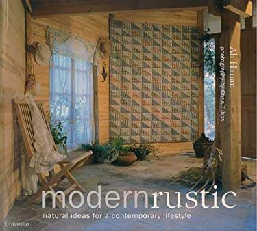 Modern Rustic: Natural Ideas for a Contemporary Lifestyle 9780789304056