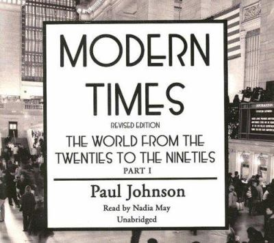 Modern Times: The World Form the Twenties to the Nineties, Part 1 9780786149964