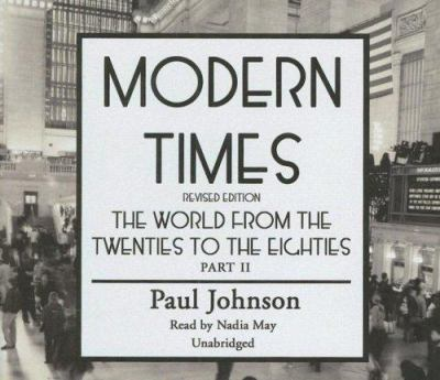 Modern Times: Part II: The World from the Twenties to the Eighties 9780786101085