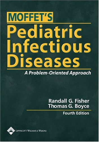 Moffet's Pediatric Infectious Diseases: A Problem-Oriented Approach 9780781729437