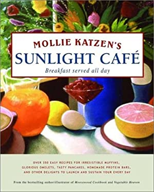 Mollie Katzen's Sunlight Cafe 9780786862696