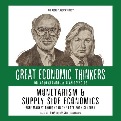 Monetarism and Supply Side Economics: Free Market Thought in the Late 20th Century 9780786169450