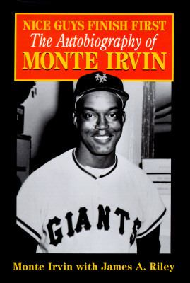 Monte Irvin: Nice Guys Finish First 9780786702541