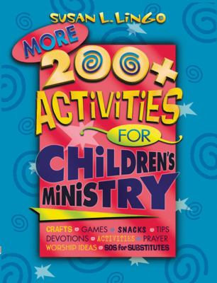 More 200+ Activities for Children's Ministry 9780784713150