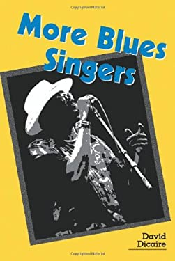 More Blues Singers: Biographies of 50 Artists from the Later 20th Century 9780786410354