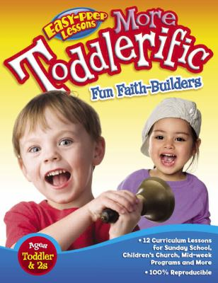 More Toddlerific!: Faith-Building Activities for Toddlers and Twos 9780781445610