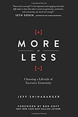More or Less: Choosing a Lifestyle of Excessive Generosity 9780781408202