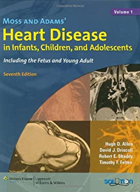 Moss and Adams' Heart Disease in Infants, Children, and Adolescents: Including the Fetus and Young Adult 9780781786843