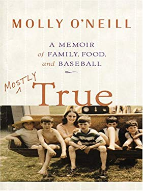 Mostly True: A Memoir of Family, Food, and Baseball 9780786287444