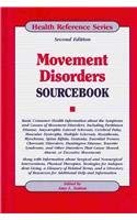 Movement Disorders Sourcebook: Basic Consumer Health Information about the Symptoms and Causes of Movement Disorders 9780780810341