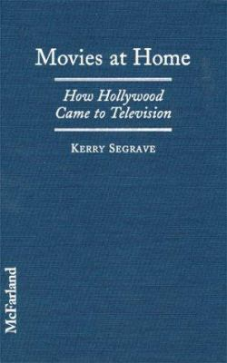 Movies at Home: How Hollywood Came to Television