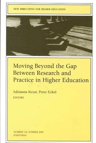 Moving Beyond the Gap Between Research and Practice in Higher Education: New Directions for Higher Education 9780787954345