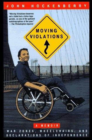Moving Violations: War Zones, Wheelchairs, and Declarations of Independence 9780786881628