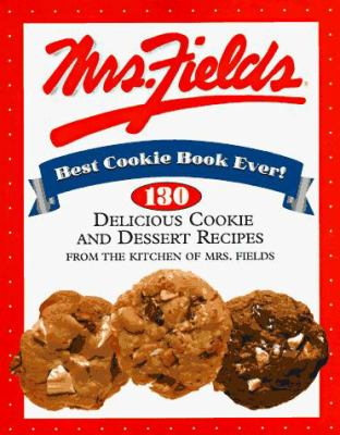Mrs. Fields Best Cookie Book Ever! 9780783548302