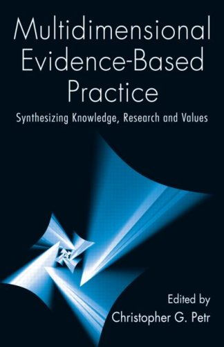 Multidimensional Evidence-Based Practice: Synthesizing Knowledge, Research, and Values 9780789036773