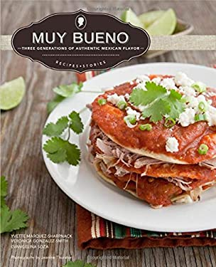 Muy Bueno: Three Generations of Authentic Mexican Flavor 9780781813044