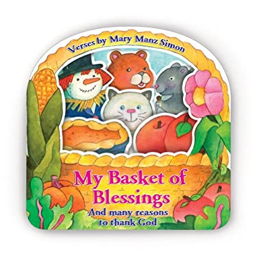 My Basket of Blessings: And Many Reasons to Thank God 9780784728796