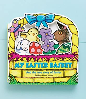 My Easter Basket: And the True Story of Easter 9780784713563