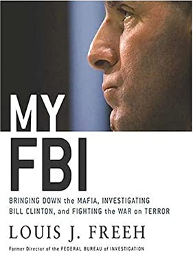 My FBI: Bringing Down the Mafia, Investigating Bill Clinton, and Fighting the War on Terror 9780786284559