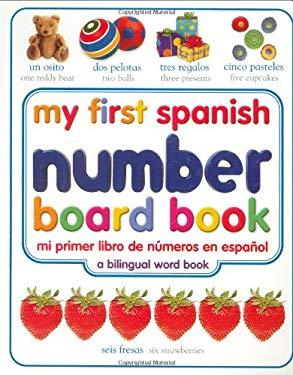 My First Spanish Number Board Book/Mi Primer Libro de Numeros En Espanol 9780789485915