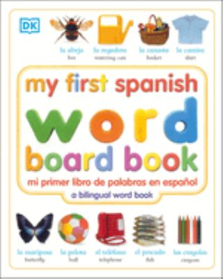My First Spanish Word Board Book/Mi Primer Libro de Palabras En Espanol 9780789485939