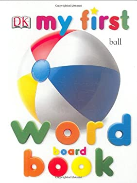 My First Word Board Book 9780789499059